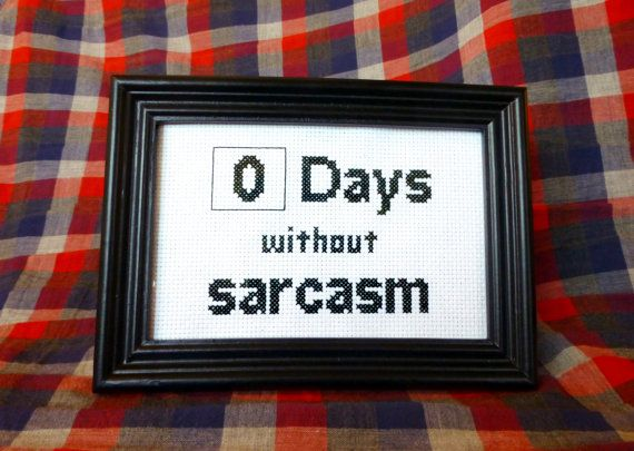 o days without sarcasm
