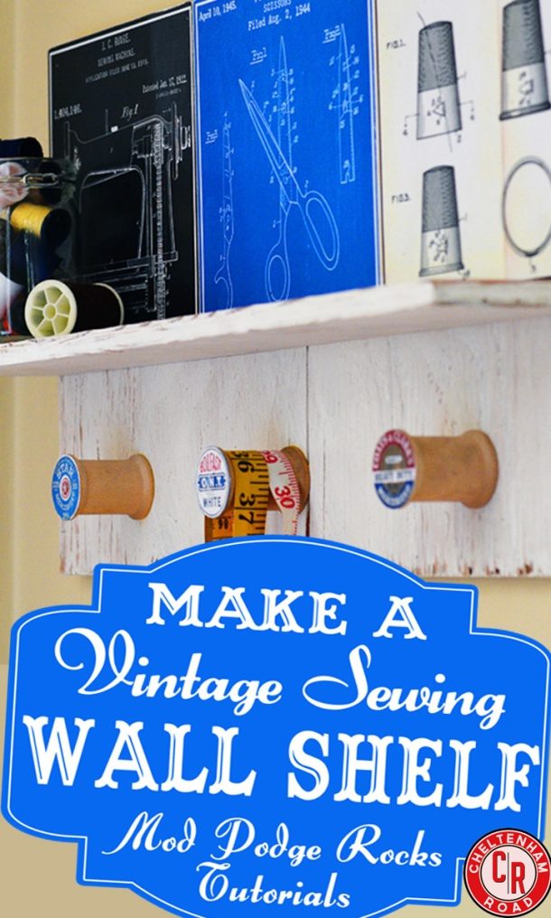DIY Vintage Sewing Shelf Tutorial Cheltenham Road for Mod Podge Rocks